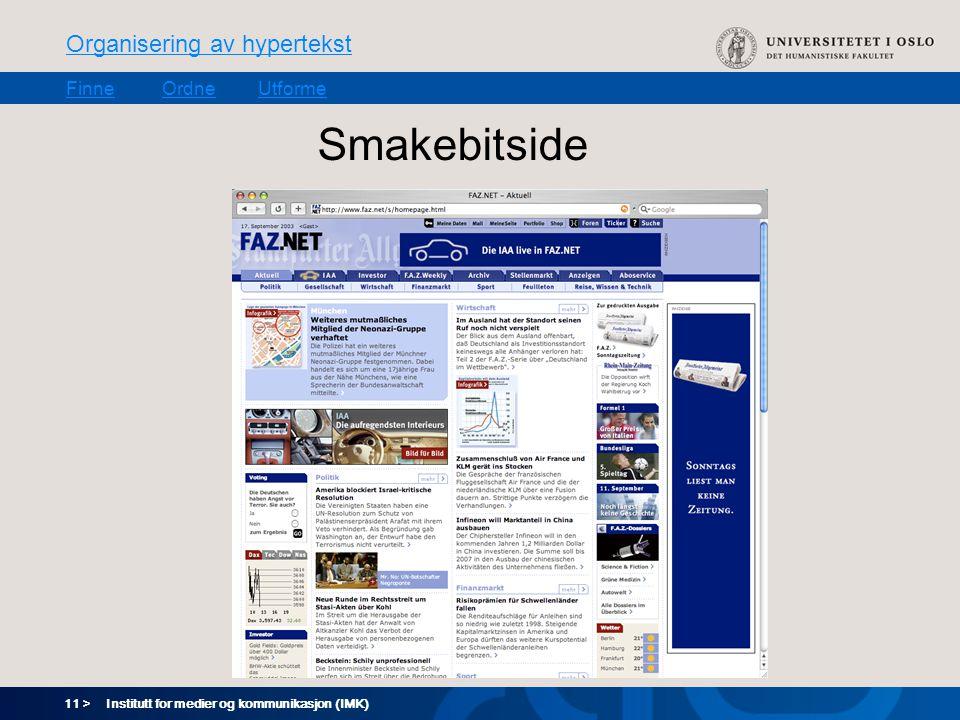 11 > Organisering av hypertekst FinneOrdneUtforme Institutt for medier og kommunikasjon (IMK) Smakebitside