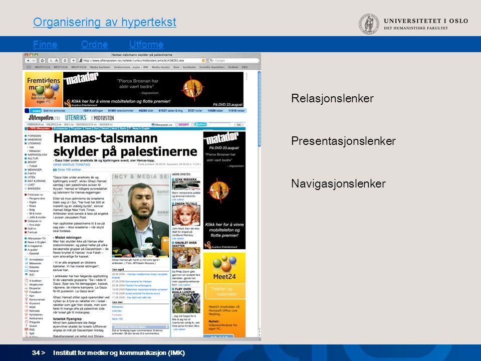 34 > Organisering av hypertekst FinneOrdneUtforme Institutt for medier og kommunikasjon (IMK) Relasjonslenker Presentasjonslenker Navigasjonslenker