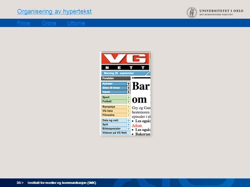 35 > Organisering av hypertekst FinneOrdneUtforme Institutt for medier og kommunikasjon (IMK)