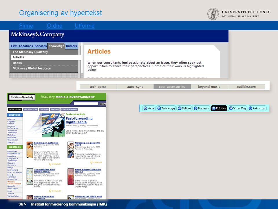36 > Organisering av hypertekst FinneOrdneUtforme Institutt for medier og kommunikasjon (IMK)
