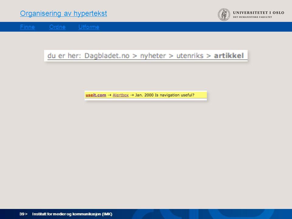 39 > Organisering av hypertekst FinneOrdneUtforme Institutt for medier og kommunikasjon (IMK)
