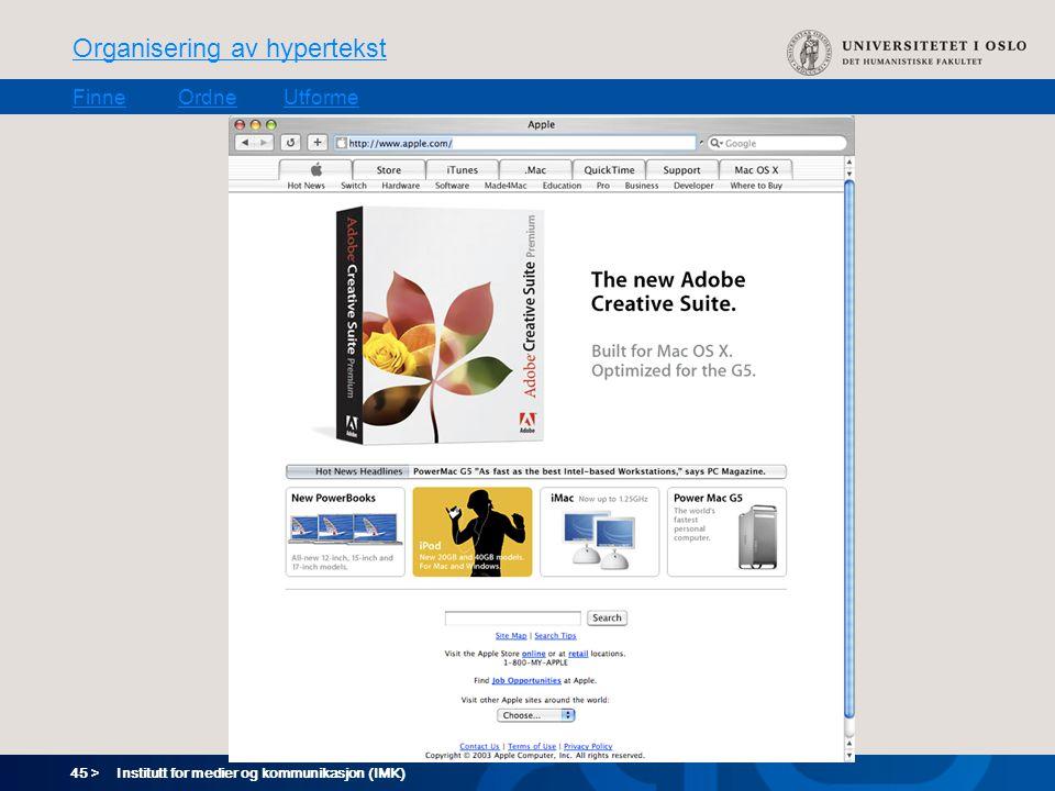 45 > Organisering av hypertekst FinneOrdneUtforme Institutt for medier og kommunikasjon (IMK)