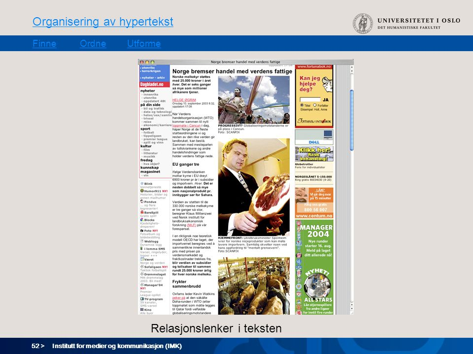 52 > Organisering av hypertekst FinneOrdneUtforme Institutt for medier og kommunikasjon (IMK) Relasjonslenker i teksten