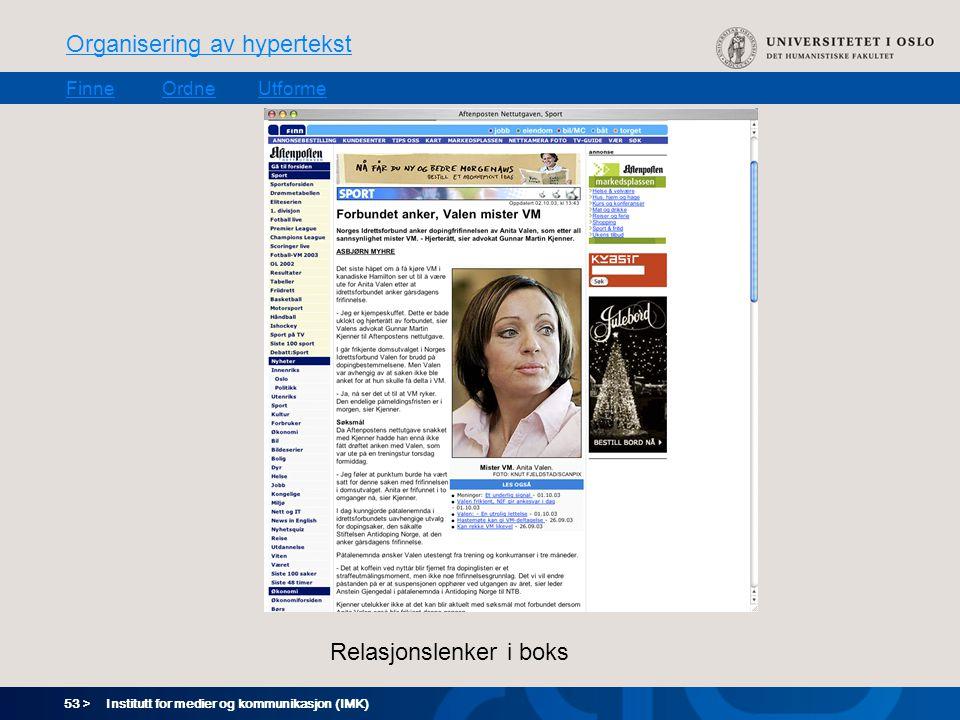 53 > Organisering av hypertekst FinneOrdneUtforme Institutt for medier og kommunikasjon (IMK) Relasjonslenker i boks