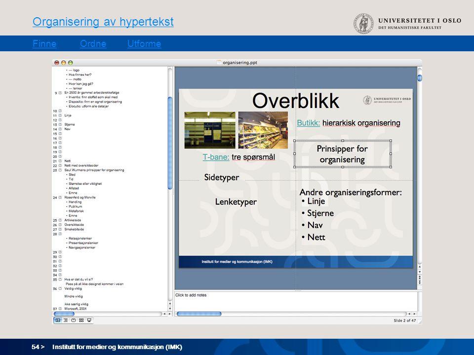 54 > Organisering av hypertekst FinneOrdneUtforme Institutt for medier og kommunikasjon (IMK)