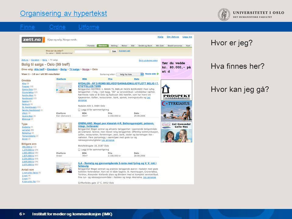 6 > Organisering av hypertekst FinneOrdneUtforme Institutt for medier og kommunikasjon (IMK) Hvor er jeg.