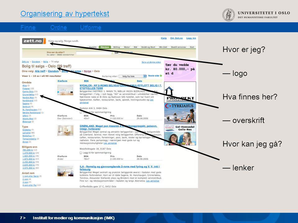 7 > Organisering av hypertekst FinneOrdneUtforme Institutt for medier og kommunikasjon (IMK) Hvor er jeg.