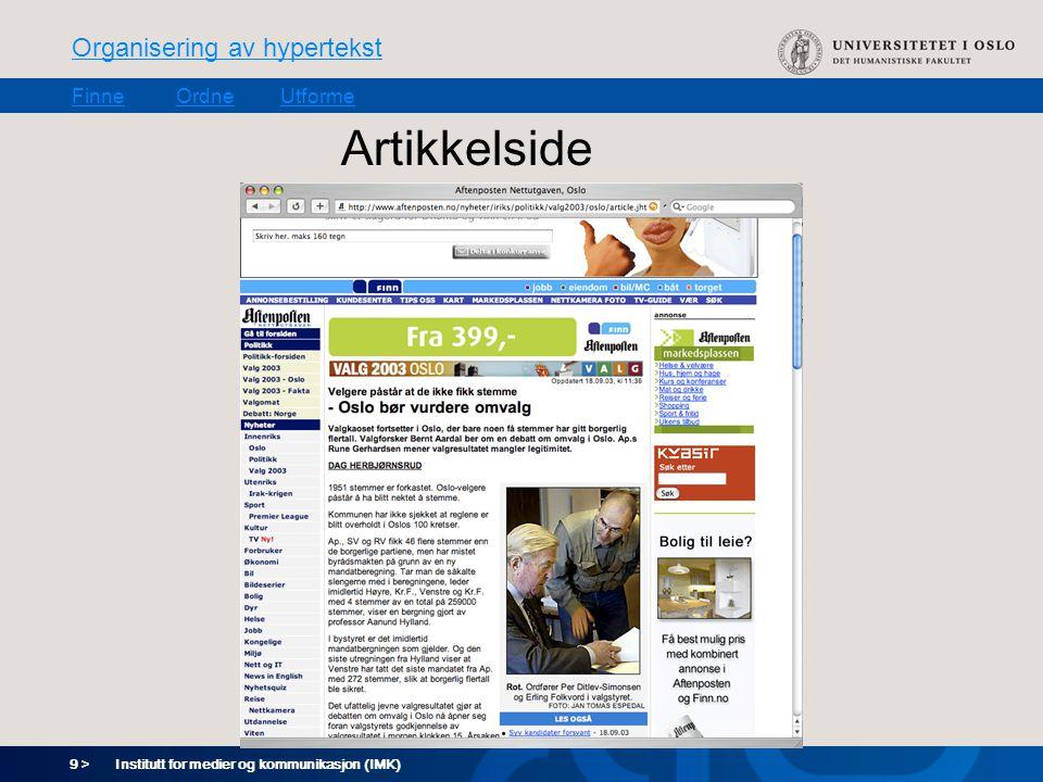 9 > Organisering av hypertekst FinneOrdneUtforme Institutt for medier og kommunikasjon (IMK) Artikkelside