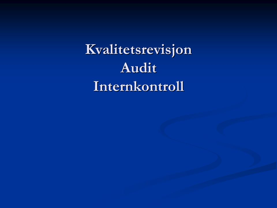 Kvalitetsrevisjon Audit Internkontroll