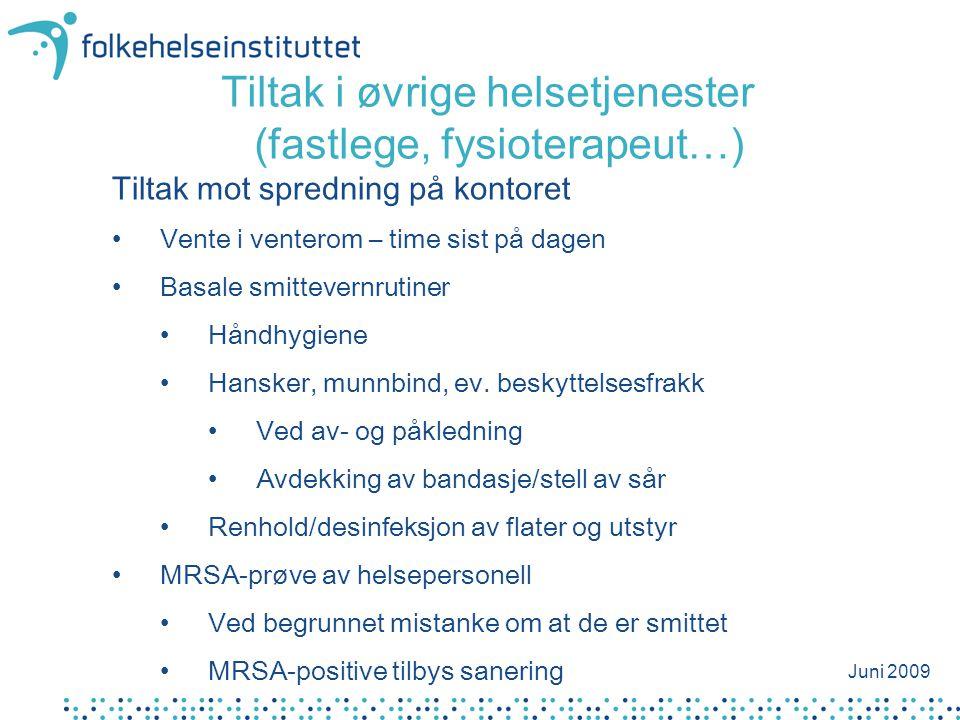 Tiltak i øvrige helsetjenester (fastlege, fysioterapeut…) Tiltak mot spredning på kontoret •Vente i venterom – time sist på dagen •Basale smittevernru