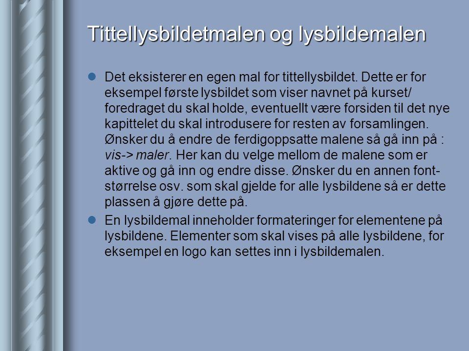Tittellysbildetmalen og lysbildemalen  Det eksisterer en egen mal for tittellysbildet.