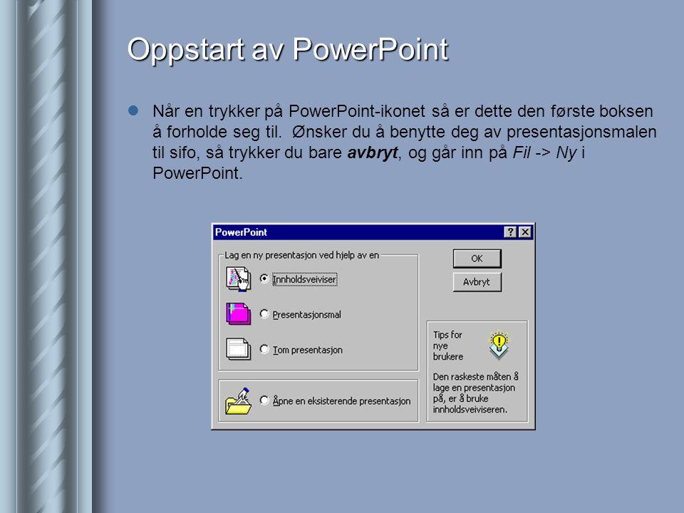 Oppstart av PowerPoint  Når en trykker på PowerPoint-ikonet så er dette den første boksen å forholde seg til.
