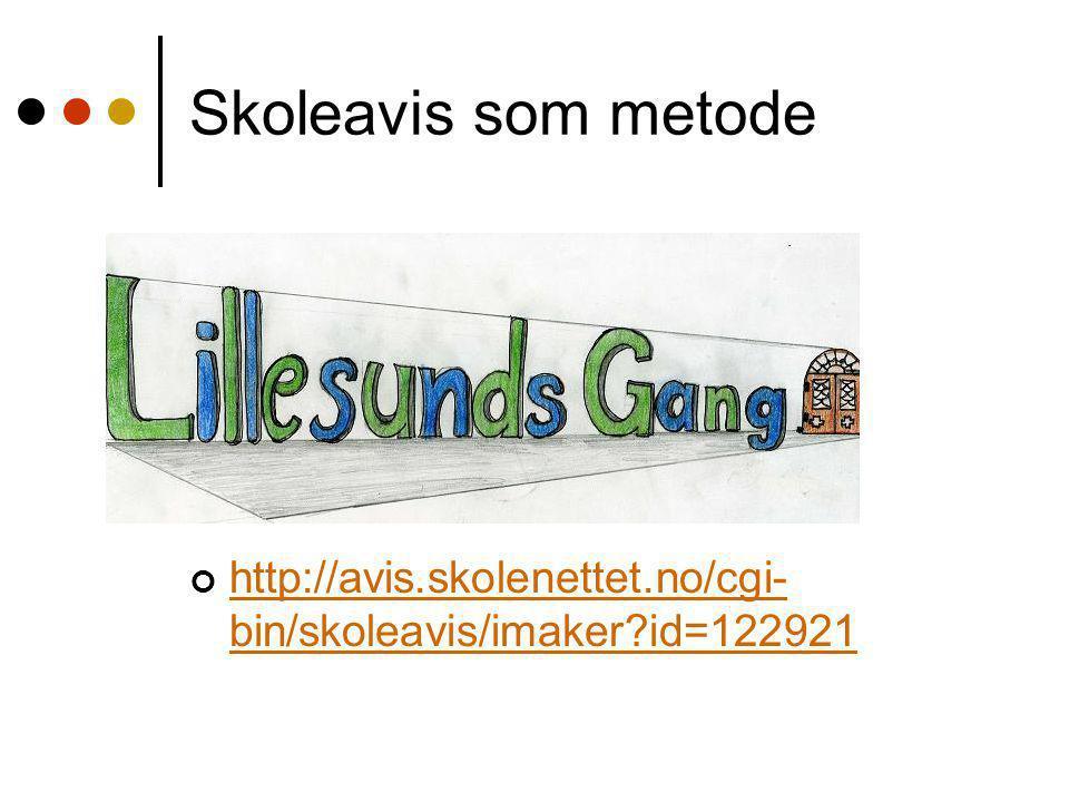 Skoleavis som metode http://avis.skolenettet.no/cgi- bin/skoleavis/imaker?id=122921
