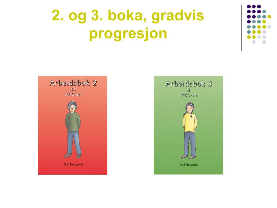 2. og 3. boka, gradvis progresjon