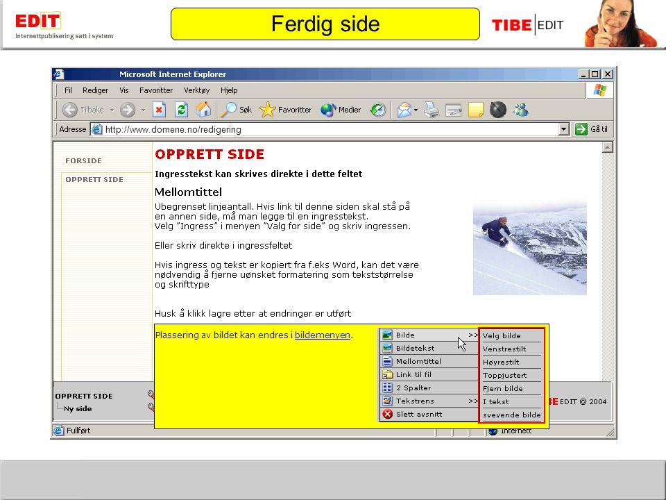 http://www.domene.no/redigering Ferdig side Plassering av bildet kan endres i bildemenyen.bildemenyen