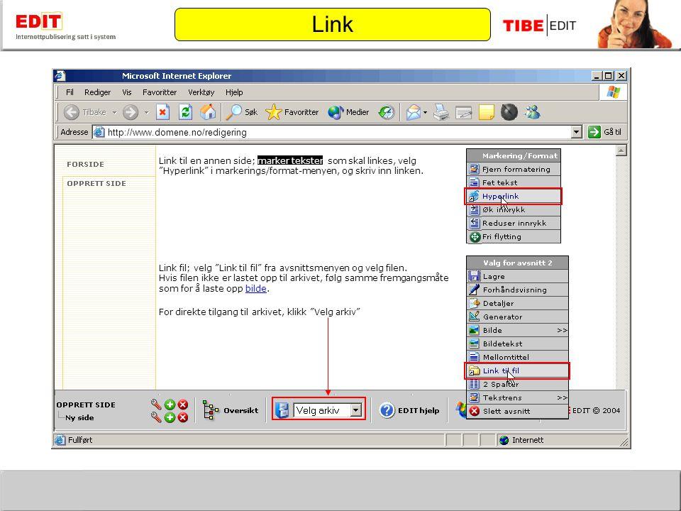 http://www.domene.no/redigering Link Link til en annen side; marker teksten som skal linkes, velg Hyperlink i markerings/format-menyen, og skriv inn linken.