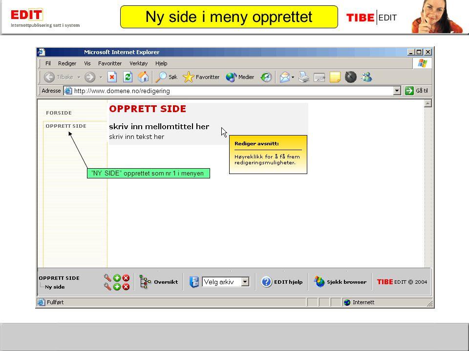 http://www.domene.no/redigering NY SIDE opprettet som nr 1 i menyen Ny side i meny opprettet