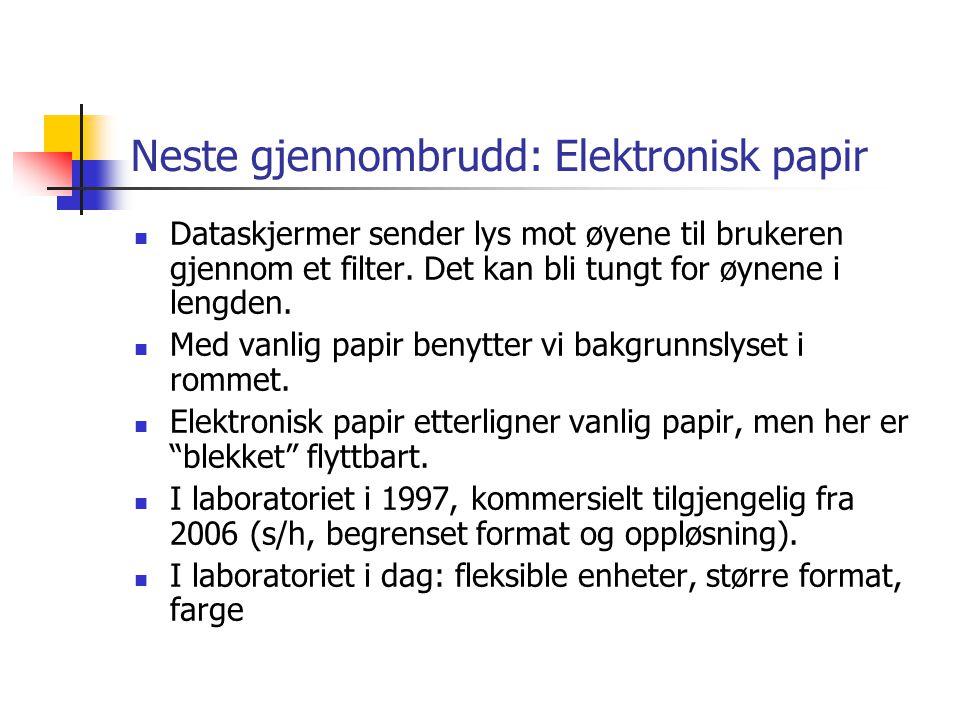 Neste gjennombrudd: Elektronisk papir  Dataskjermer sender lys mot øyene til brukeren gjennom et filter.