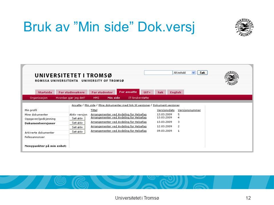 """Universitetet i Tromsø12 Bruk av """"Min side"""" Dok.versj"""