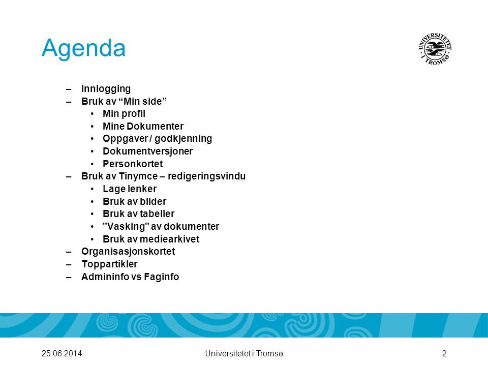 """Universitetet i Tromsø225.06.2014 Agenda –Innlogging –Bruk av """"Min side"""" •Min profil •Mine Dokumenter •Oppgaver / godkjenning •Dokumentversjoner •Pers"""