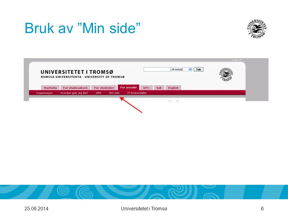 """Universitetet i Tromsø625.06.2014 Bruk av """"Min side"""""""
