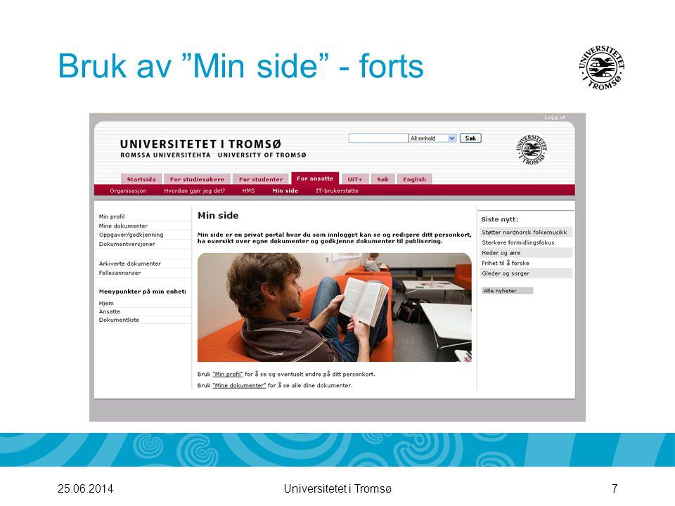 """Universitetet i Tromsø725.06.2014 Bruk av """"Min side"""" - forts"""