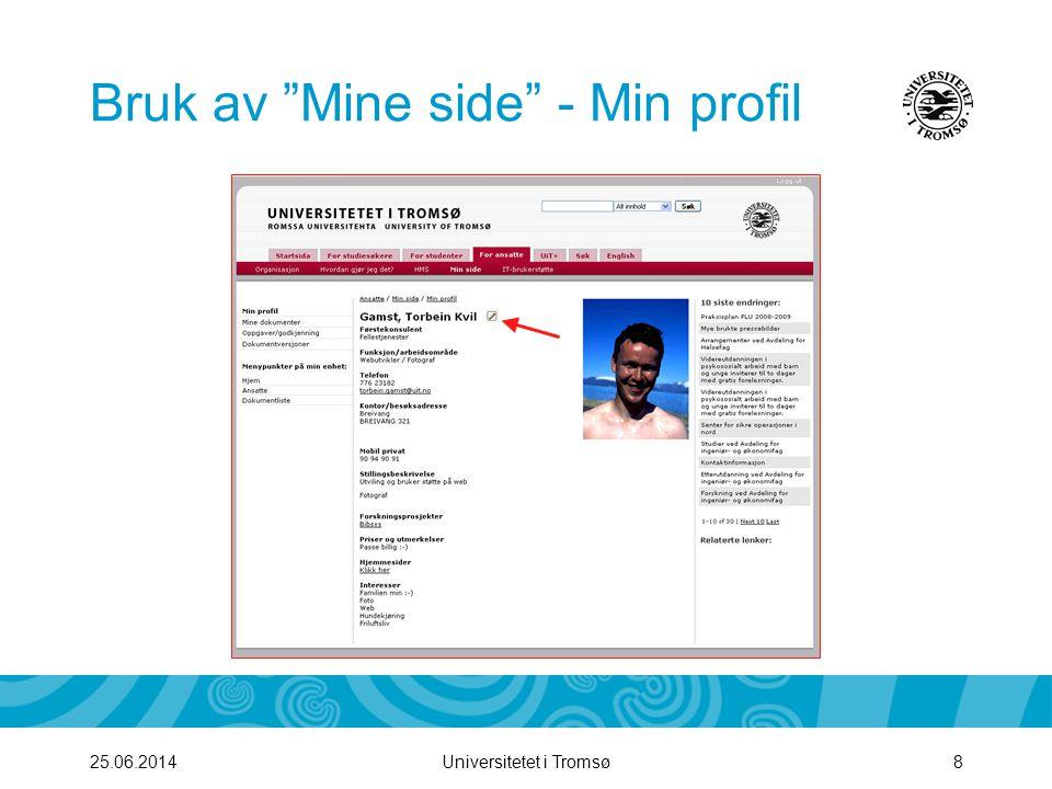 Universitetet i Tromsø925.06.2014 Bruk av Mine sider – Mine dokumenter •Her finner du en oversikt over alle dokumenter du har opprette •Her kan du redigere og slette dokumentene