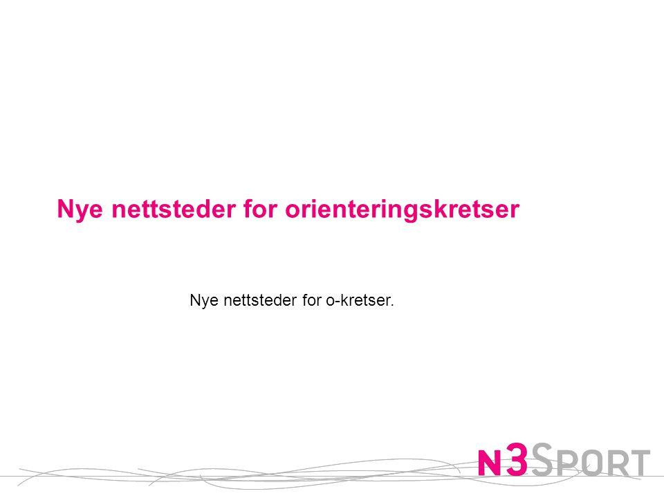 Nye nettsteder for orienteringskretser Nye nettsteder for o-kretser.