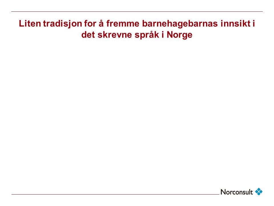 Liten tradisjon for å fremme barnehagebarnas innsikt i det skrevne språk i Norge