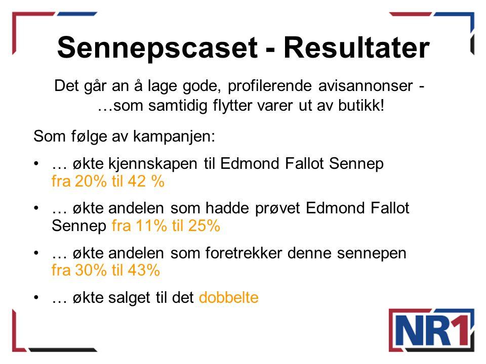 Sennepscaset - Resultater Som følge av kampanjen: •… økte kjennskapen til Edmond Fallot Sennep fra 20% til 42 % •… økte andelen som hadde prøvet Edmon