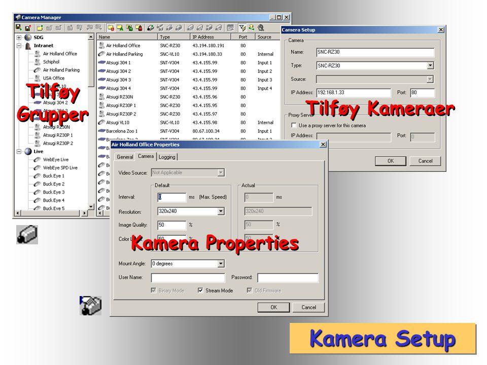 Kamera Setup Tilføy Grupper Tilføy Grupper Tilføy Kameraer Kamera Properties