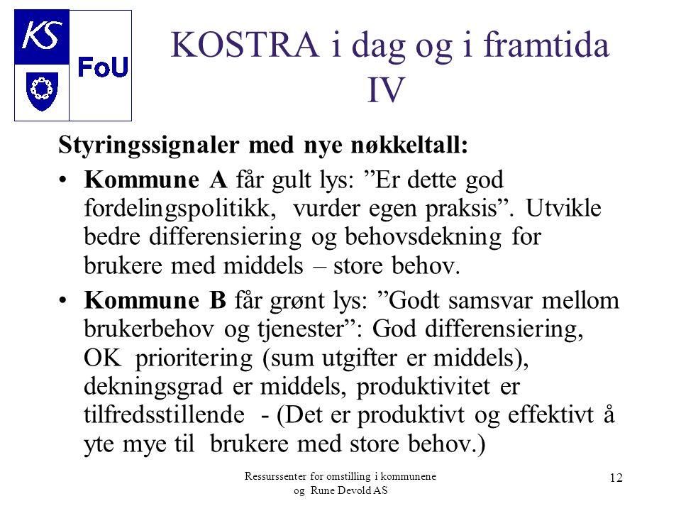 Ressurssenter for omstilling i kommunene og Rune Devold AS 12 KOSTRA i dag og i framtida IV Styringssignaler med nye nøkkeltall: •Kommune A får gult l
