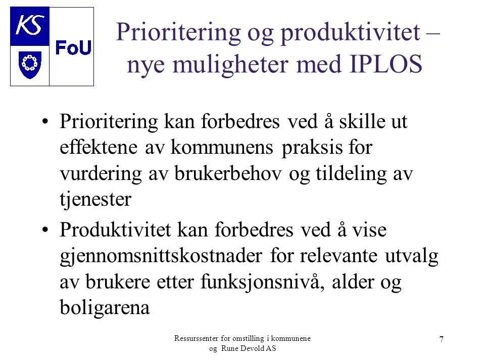 Ressurssenter for omstilling i kommunene og Rune Devold AS 7 Prioritering og produktivitet – nye muligheter med IPLOS •Prioritering kan forbedres ved