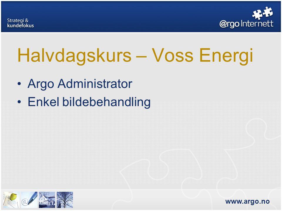 www.argo.no Halvdagskurs – Voss Energi •Argo Administrator •Enkel bildebehandling