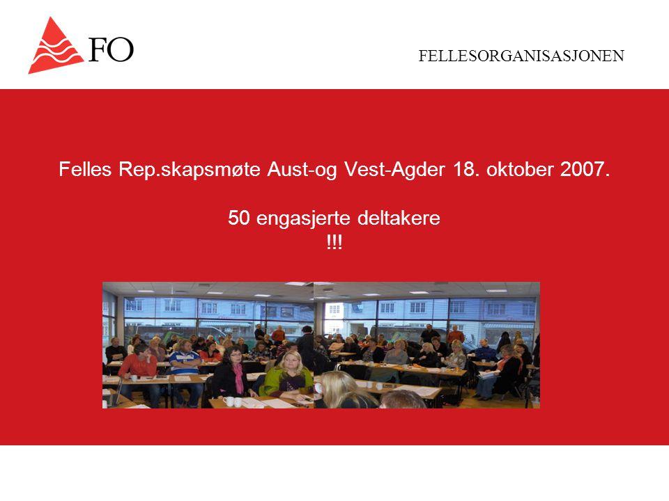FELLESORGANISASJONEN Felles Rep.skapsmøte Aust-og Vest-Agder 18.