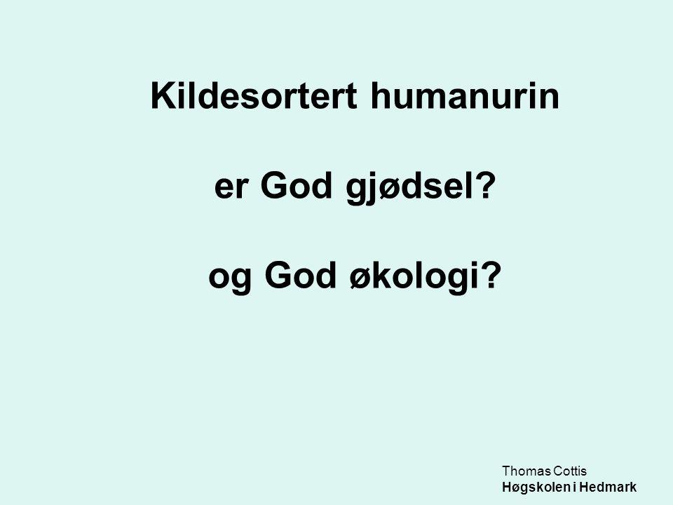 Thomas Cottis Høgskolen i Hedmark Kildesortert humanurin er God gjødsel? og God økologi?