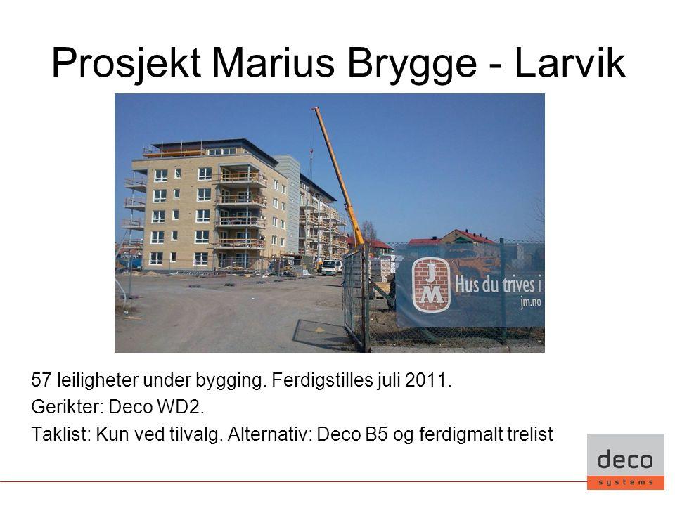 Prosjekt Marius Brygge - Larvik 57 leiligheter under bygging. Ferdigstilles juli 2011. Gerikter: Deco WD2. Taklist: Kun ved tilvalg. Alternativ: Deco