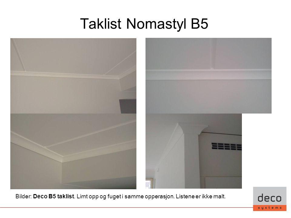 Taklist Nomastyl B5 Bilder: Deco B5 taklist. Limt opp og fuget i samme opperasjon. Listene er ikke malt.
