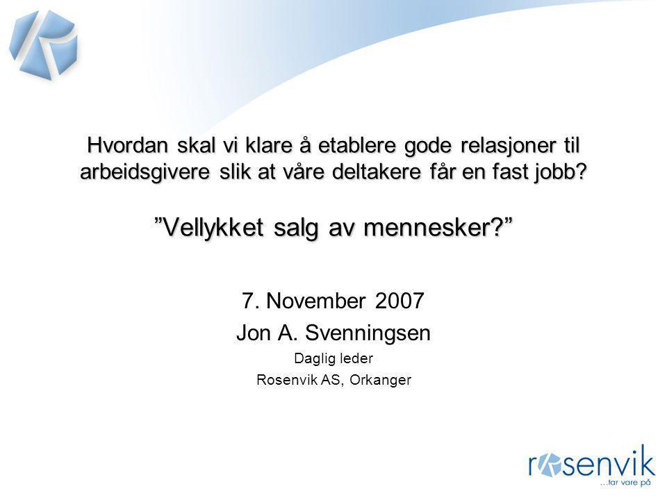 """Hvordan skal vi klare å etablere gode relasjoner til arbeidsgivere slik at våre deltakere får en fast jobb? """"Vellykket salg av mennesker?"""" 7. November"""