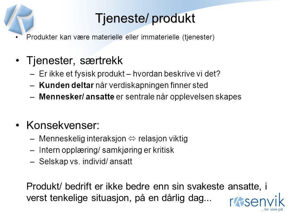 Tjeneste/ produkt •Produkter kan være materielle eller immaterielle (tjenester) •Tjenester, særtrekk –Er ikke et fysisk produkt – hvordan beskrive vi