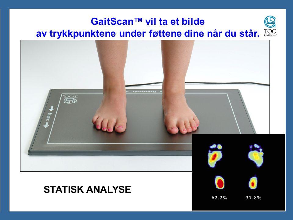 GaitScan™ vil ta et bilde av trykkpunktene under føttene dine når du står. STATISK ANALYSE