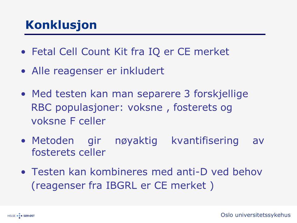 Konklusjon •Fetal Cell Count Kit fra IQ er CE merket •Alle reagenser er inkludert •Med testen kan man separere 3 forskjellige RBC populasjoner: voksne