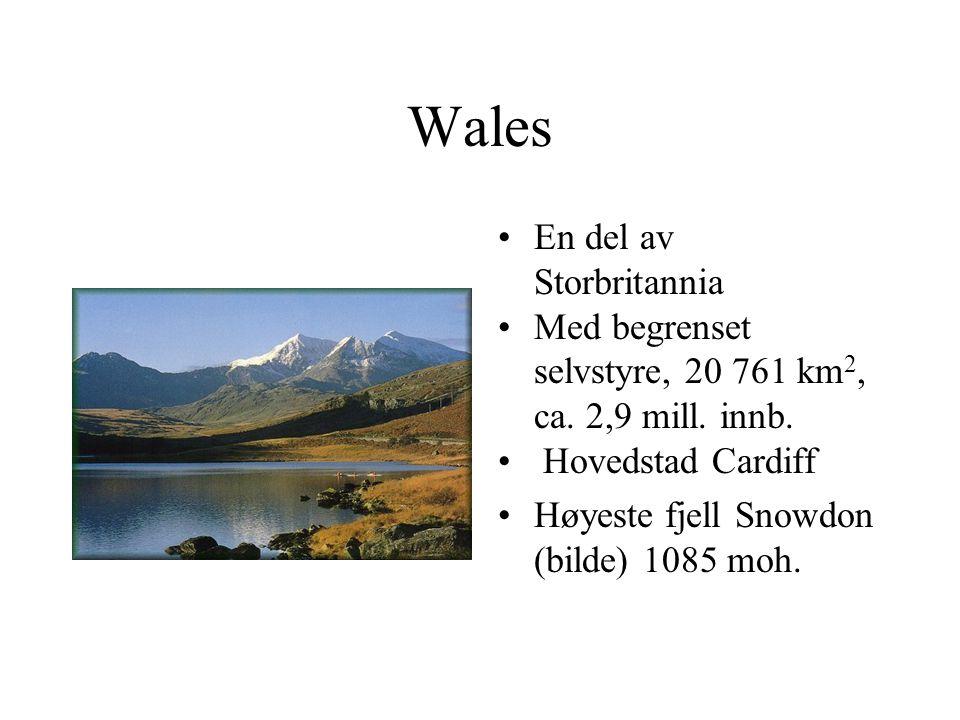Wales •En del av Storbritannia •Med begrenset selvstyre, 20 761 km 2, ca.