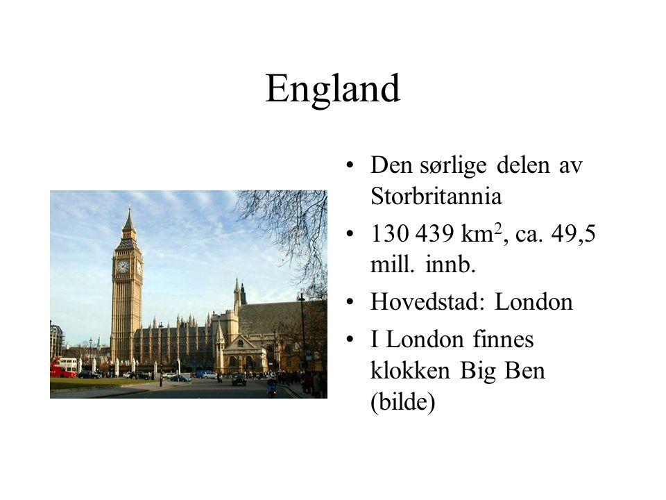England •Den sørlige delen av Storbritannia •130 439 km 2, ca.