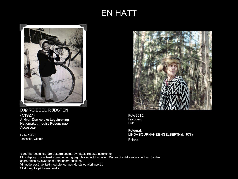 EN HATT BJØRG EDEL RØDSTEN (f.1927) Arkivar. Den norske Legeforening Hattemaker, modist. Rosenvinge Accessoar Foto:1958 Tonsåsen, Valdres Foto 2013: I