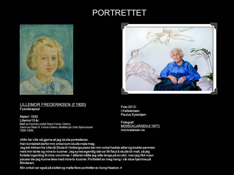 PORTRETTET LILLEMOR FREDERIKSEN (f.1920) Fysioterapeut Maleri: 1930 Lillemor10 år. Malt av hennes onkel Hans Finne- Grønn. Sønn av Stian H. Finne-Grøn