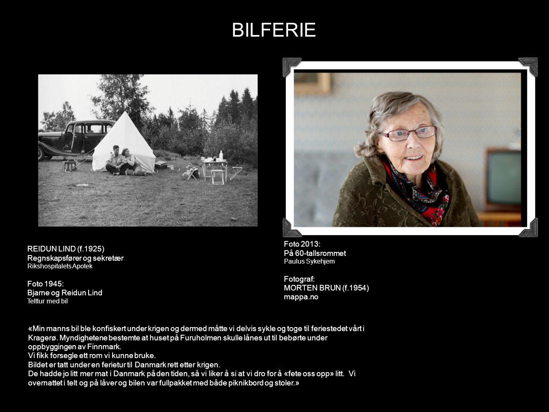 BILFERIE REIDUN LIND (f.1925) Regnskapsfører og sekretær Rikshospitalets Apotek Foto 1945: Bjarne og Reidun Lind Telttur med bil Foto 2013: På 60-tall