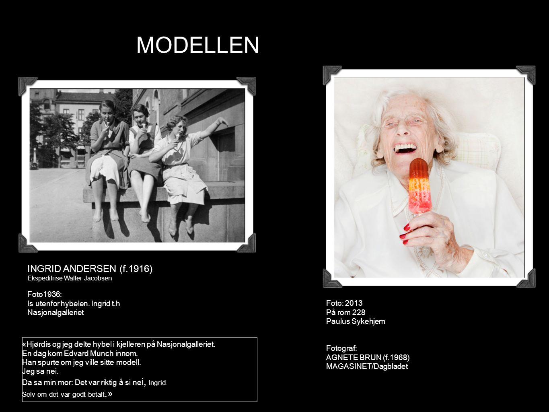 «Hjørdis og jeg delte hybel i kjelleren på Nasjonalgalleriet. En dag kom Edvard Munch innom. Han spurte om jeg ville sitte modell. Jeg sa nei. Da sa m