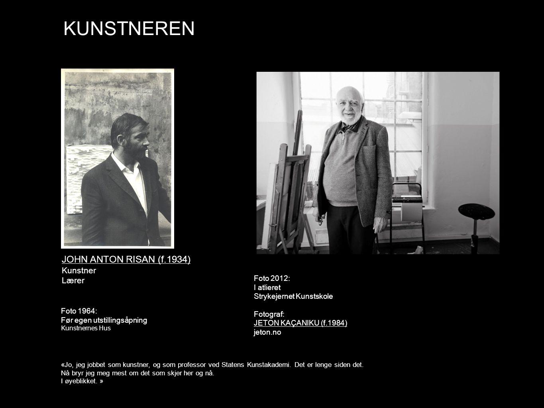 KUNSTNEREN JOHN ANTON RISAN (f.1934) Kunstner Lærer Foto 2012: I atlieret Strykejernet Kunstskole Fotograf: JETON KAÇANIKU (f.1984) jeton.no «Jo, jeg