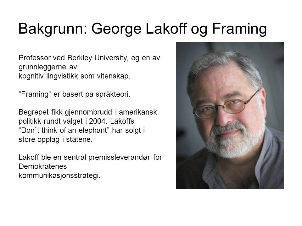 Bakgrunn: George Lakoff og Framing Professor ved Berkley University, og en av grunnleggerne av kognitiv lingvistikk som vitenskap.